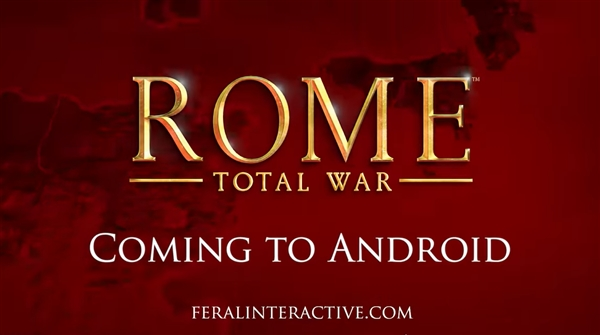 《羅馬:全面戰爭》Android版來了:今冬發布